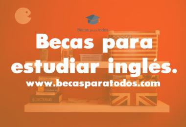 becas para estudiar inglés