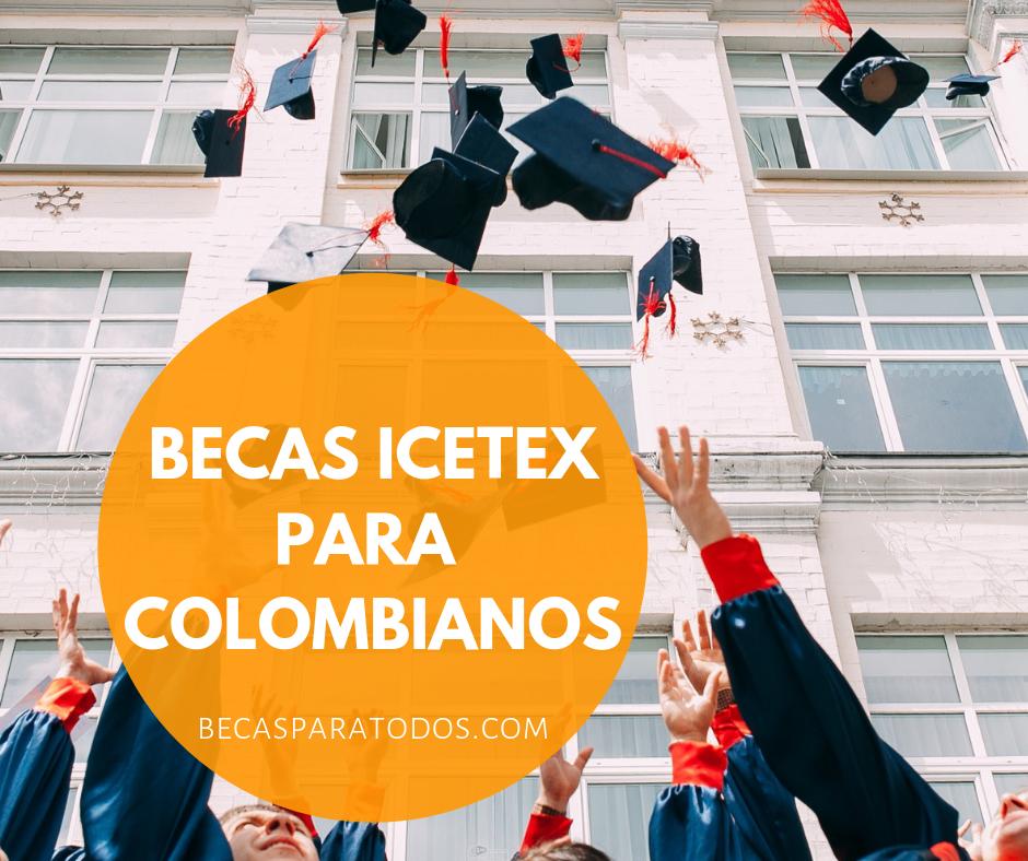 Becas icetex de maestr a para colombianos en reino unido - Becas para colombianos en el exterior ...